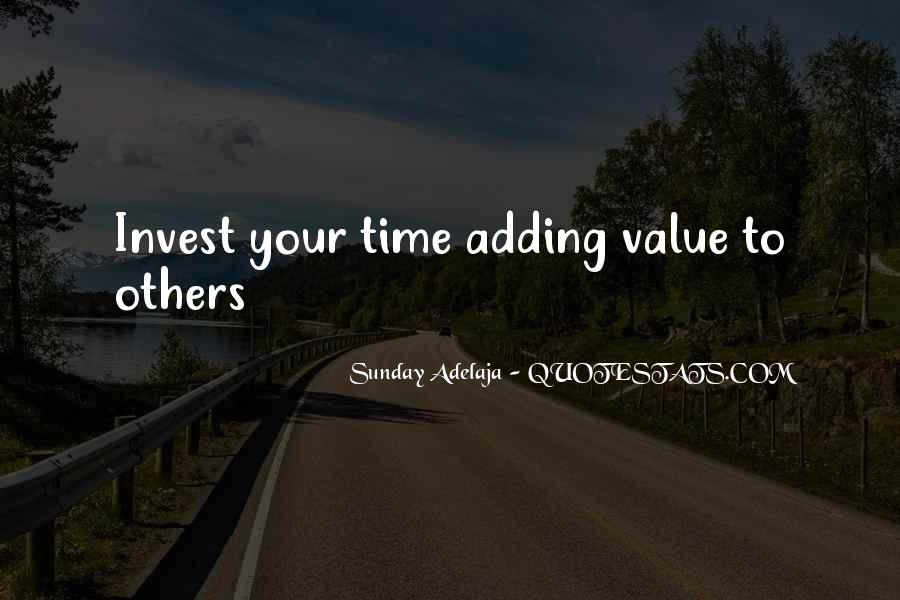 Adding Value To Your Life Quotes #1001377