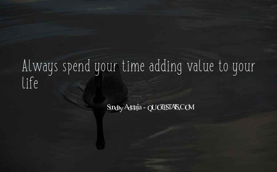 Adding Value To Your Life Quotes #1367729