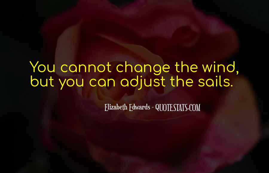 Adjust The Sails Quotes #672106
