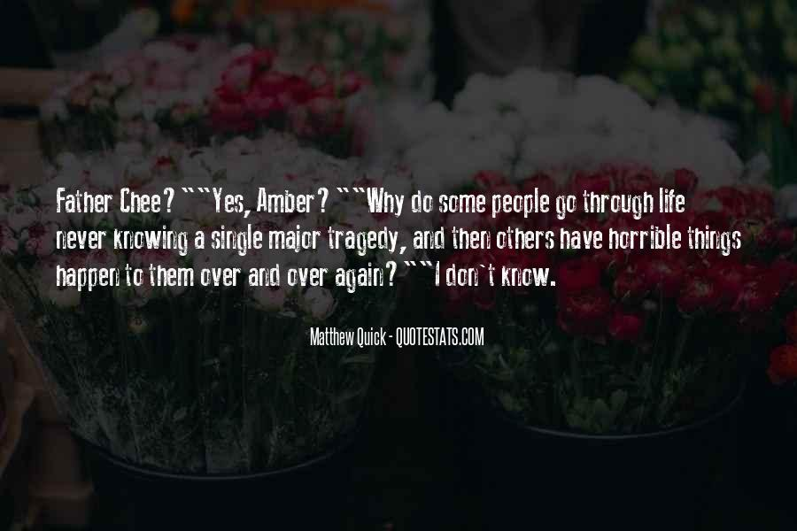 Quotes About Never Knowing What Someone Is Going Through #619858