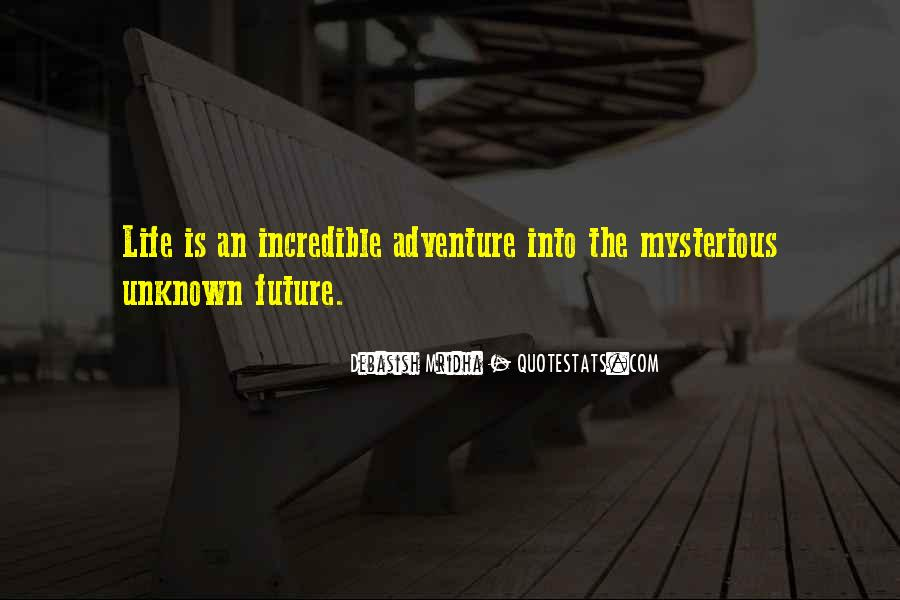 Adventure Into The Unknown Quotes #237620