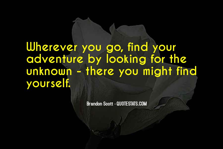 Adventure Into The Unknown Quotes #361808