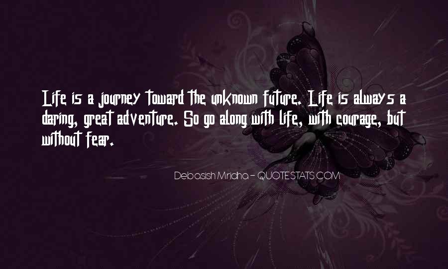 Adventure Into The Unknown Quotes #409863