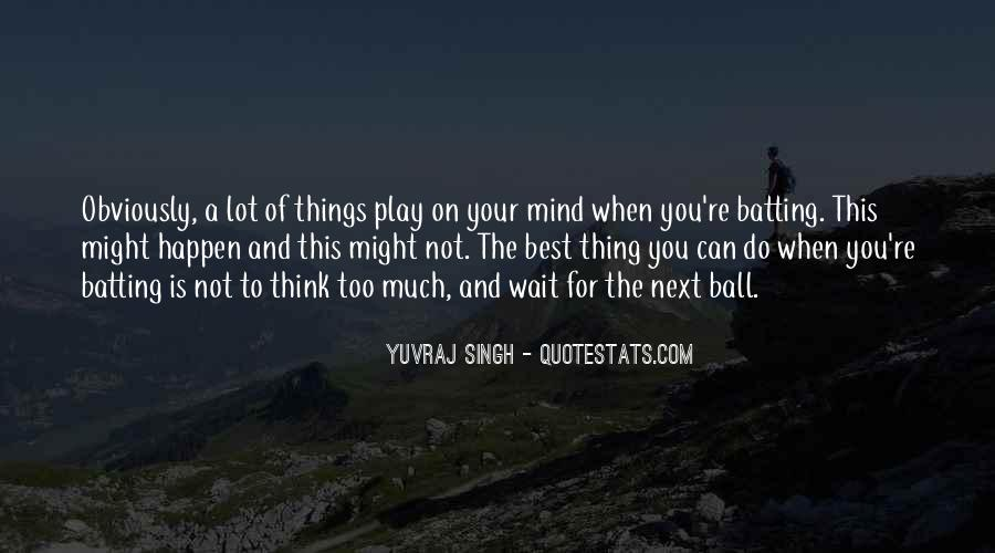 Quotes About Things On Your Mind #1077192