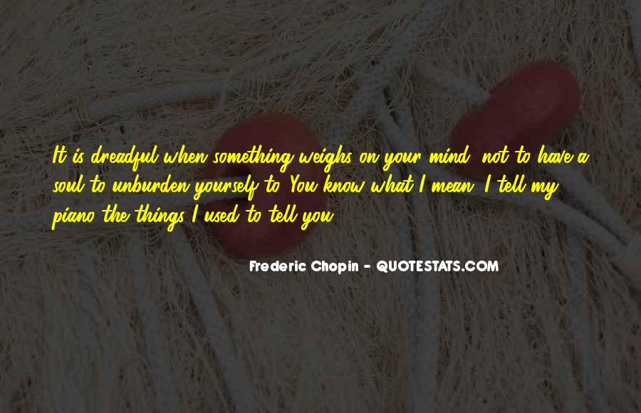 Quotes About Things On Your Mind #718523