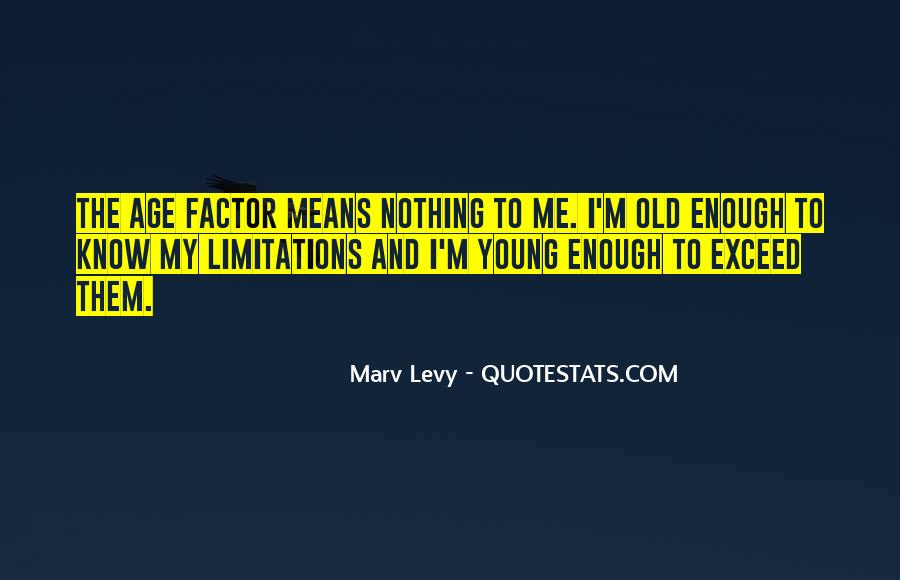 Age Factor Quotes #10396