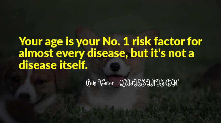 Age Is Not A Factor Quotes #763842