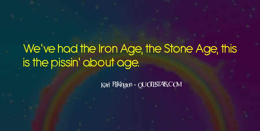 Age Of Iron Quotes #771989