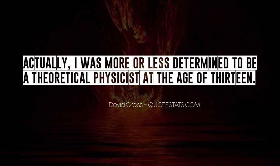 Age Thirteen Quotes #513891