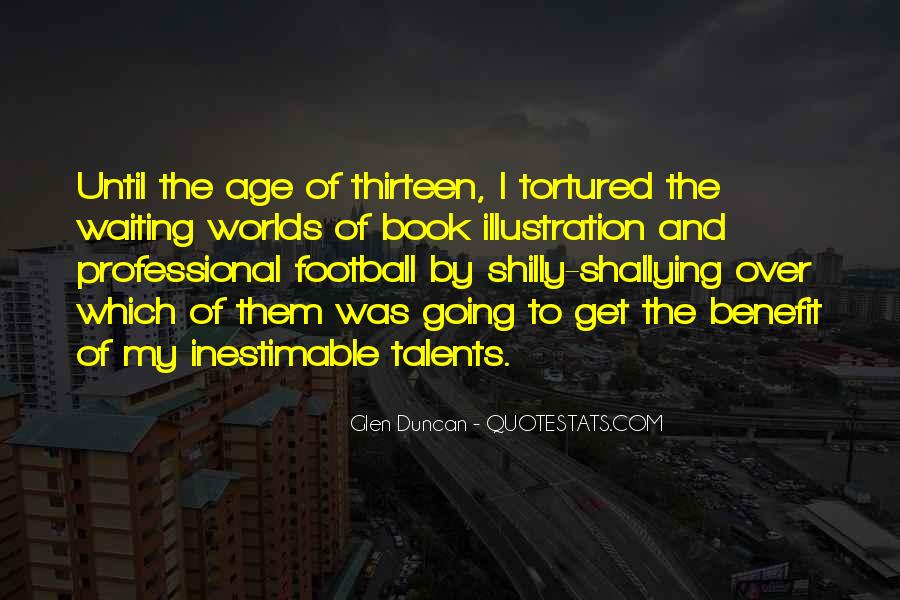 Age Thirteen Quotes #532880