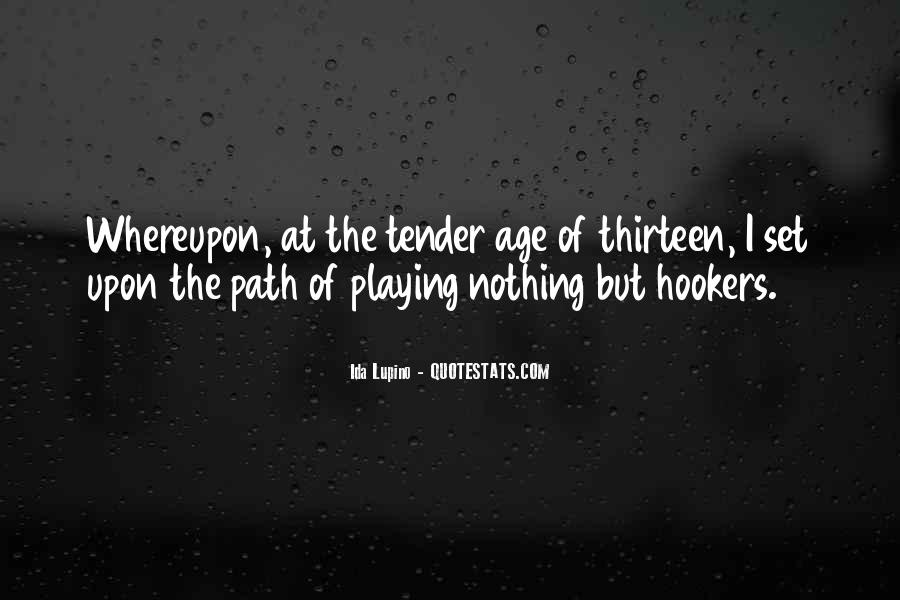 Age Thirteen Quotes #815583