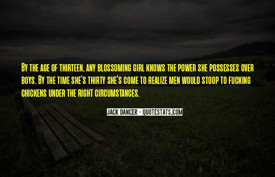 Age Thirteen Quotes #912214