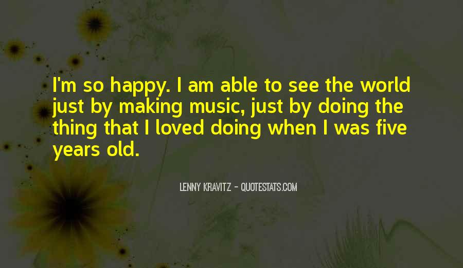 Quotes About Things Making You Happy #46816