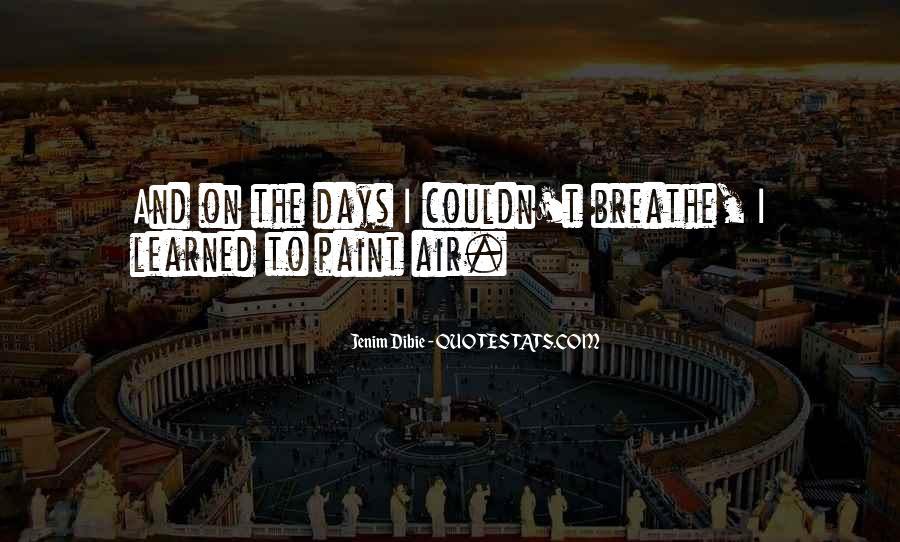 Air I Breathe Quotes #517750