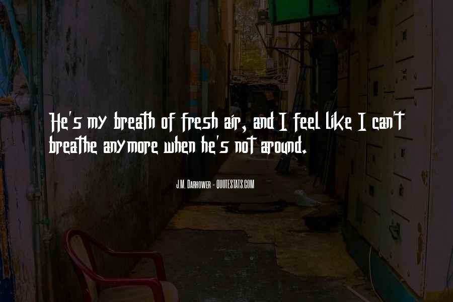 Air I Breathe Quotes #645694