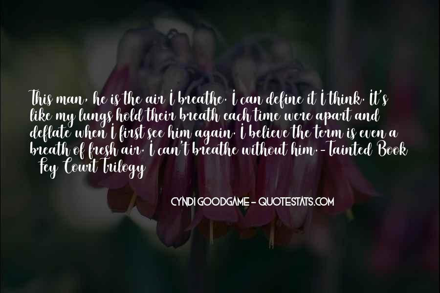 Air I Breathe Quotes #677136