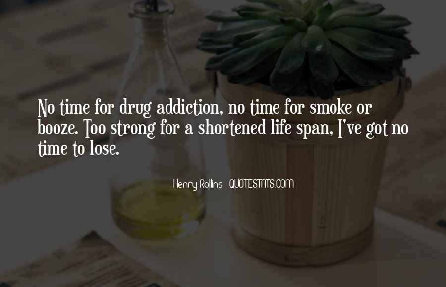 Alcohol And Drug Addiction Quotes #378935