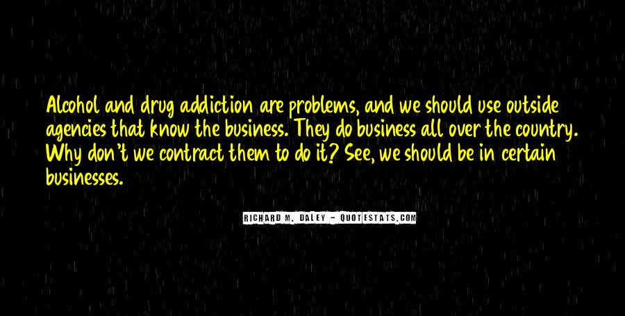 Alcohol And Drug Addiction Quotes #462570