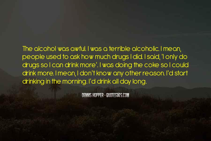 Alcoholic Drinking Quotes #1310908