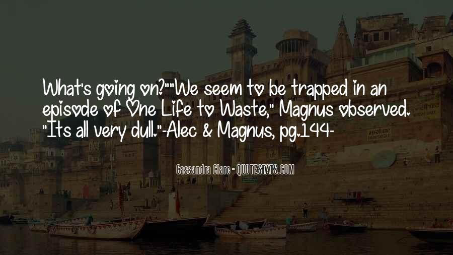 Alec Magnus Quotes #1260806