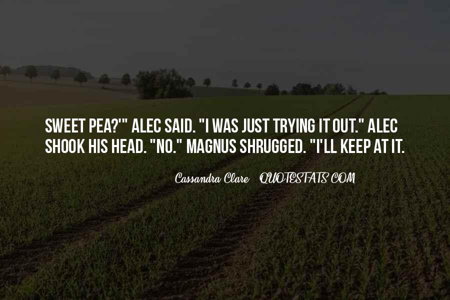 Alec Magnus Quotes #1334842