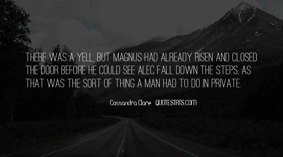 Alec Magnus Quotes #1492390
