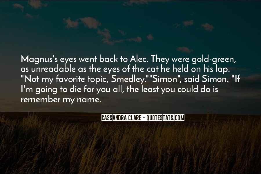 Alec Magnus Quotes #150374