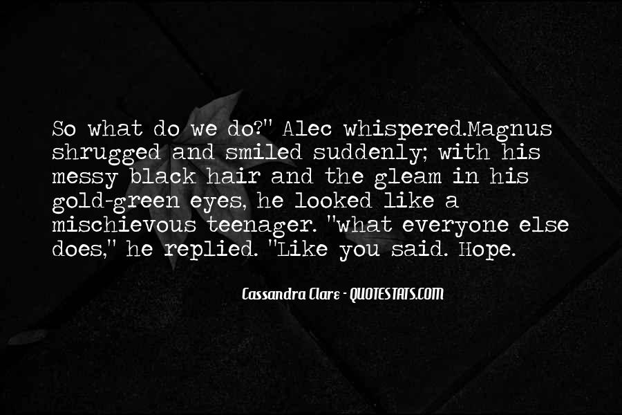 Alec Magnus Quotes #1536966
