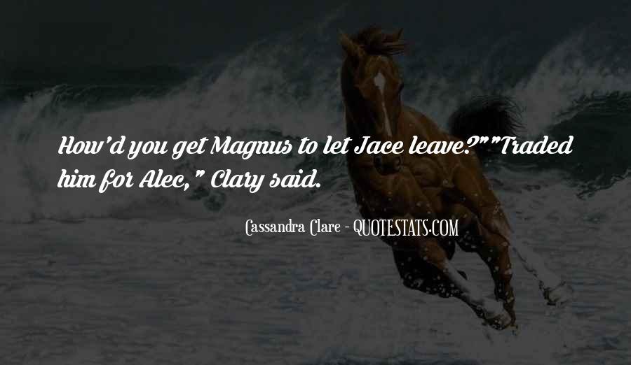 Alec Magnus Quotes #462170