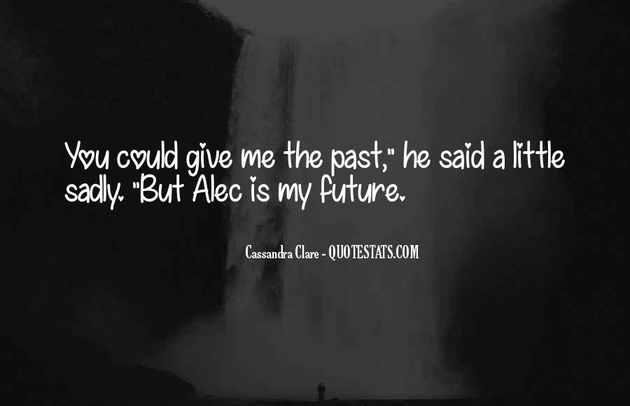 Alec Magnus Quotes #63622
