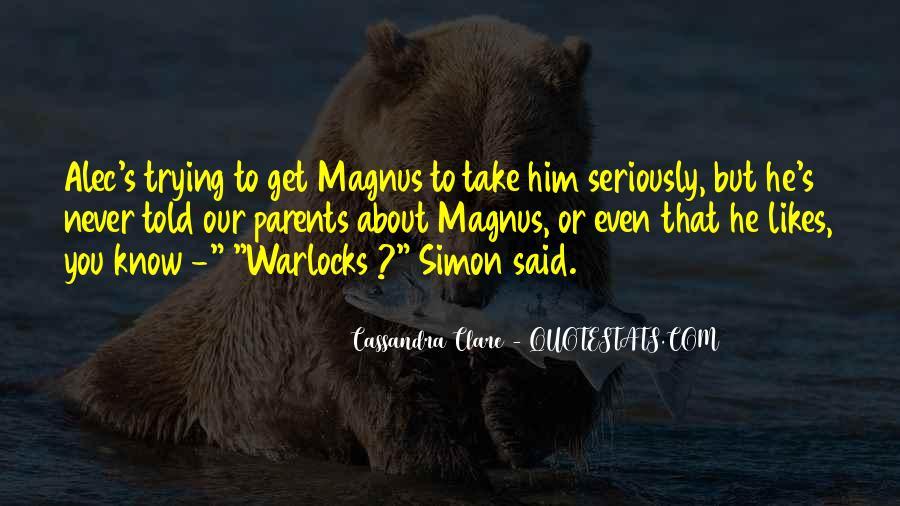 Alec Magnus Quotes #76213