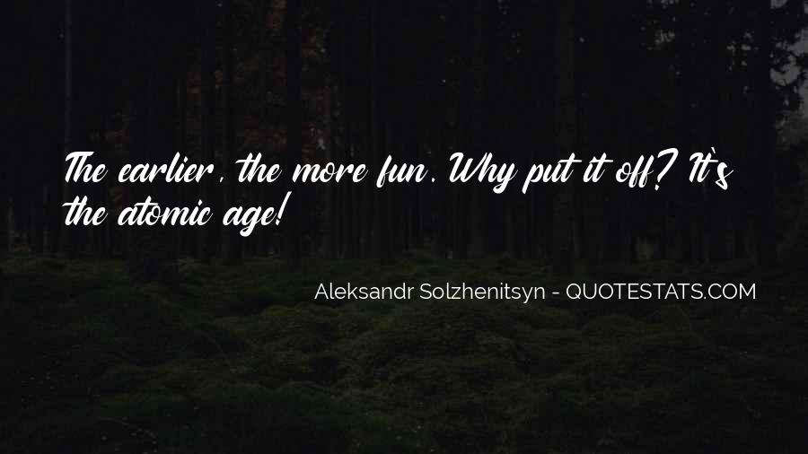 Aleksandr Solzhenitsyn Love Quotes #1357162