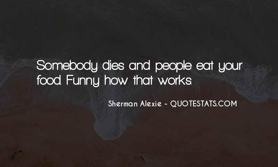 Alexie Sherman Quotes #122726