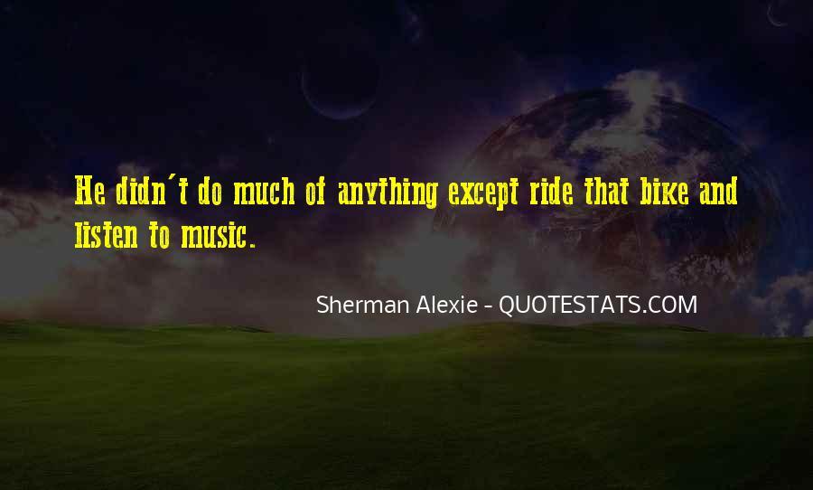 Alexie Sherman Quotes #196905