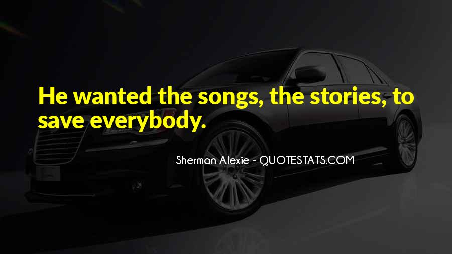 Alexie Sherman Quotes #401659