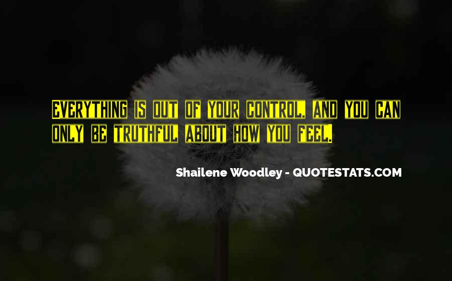 Quotes About Things Being Out Of Your Control #126649