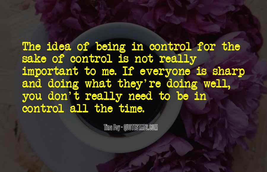 Quotes About Things Being Out Of Your Control #19185