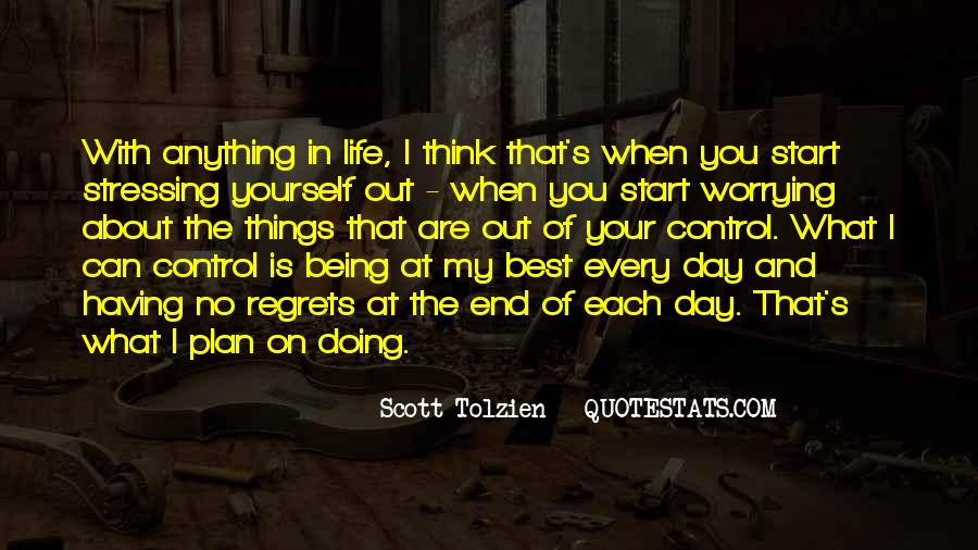 Quotes About Things Being Out Of Your Control #494633