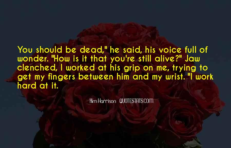 Alive And Dead Quotes #222681