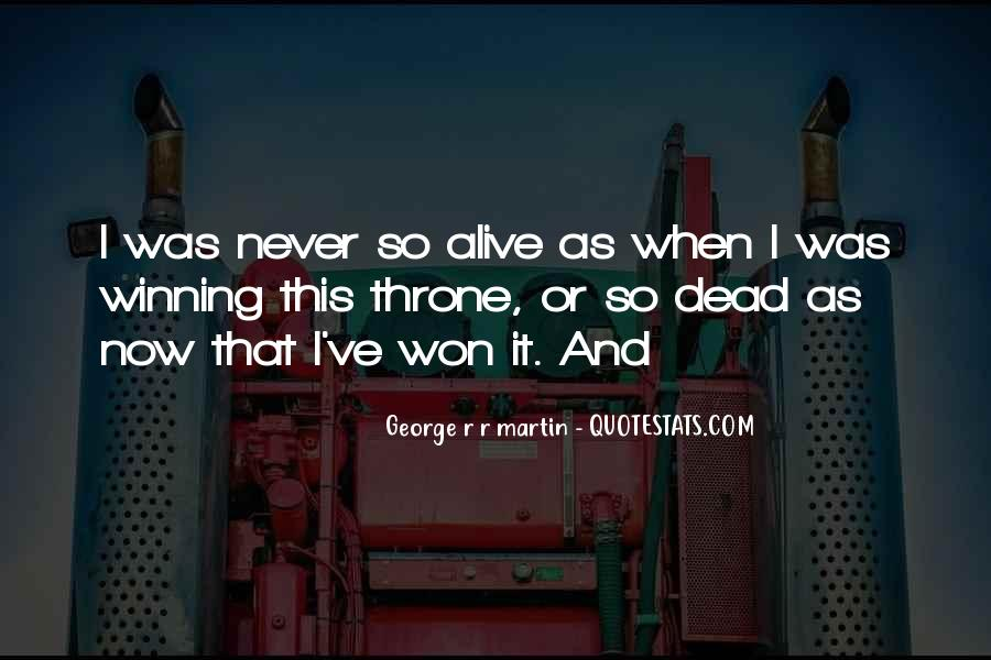 Alive And Dead Quotes #235494