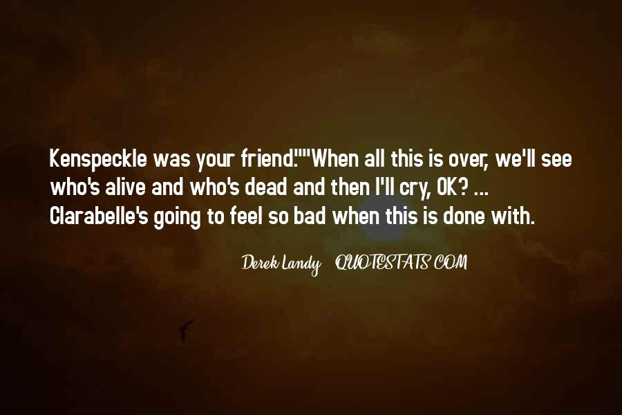 Alive And Dead Quotes #371452