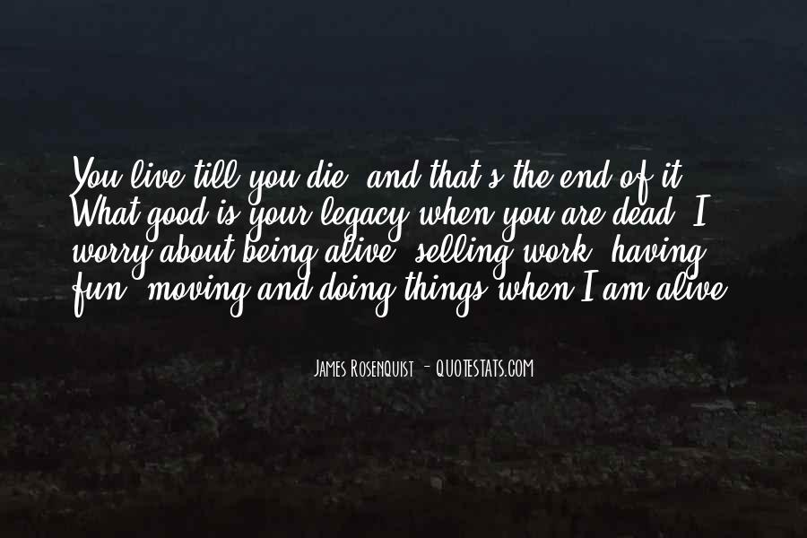 Alive And Dead Quotes #393656