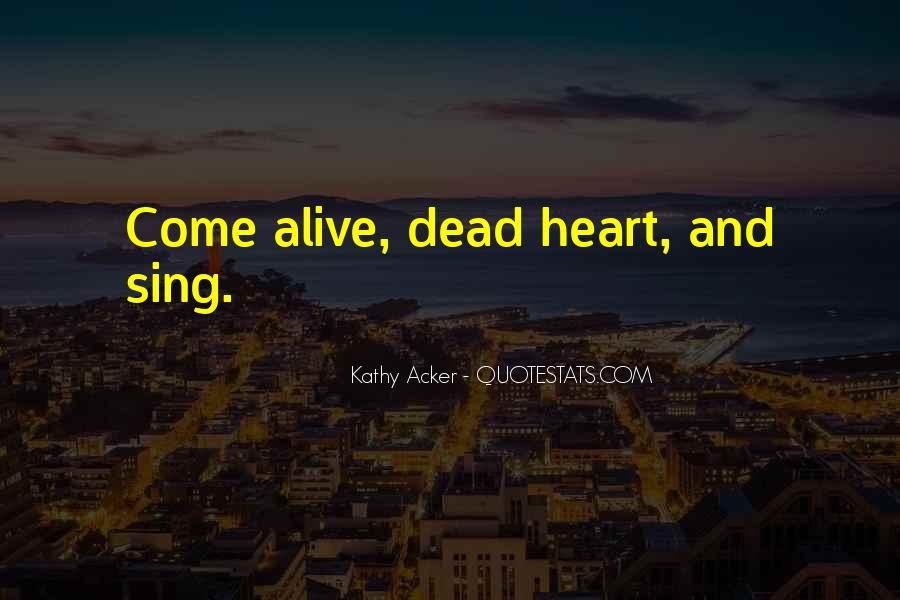 Alive And Dead Quotes #496093