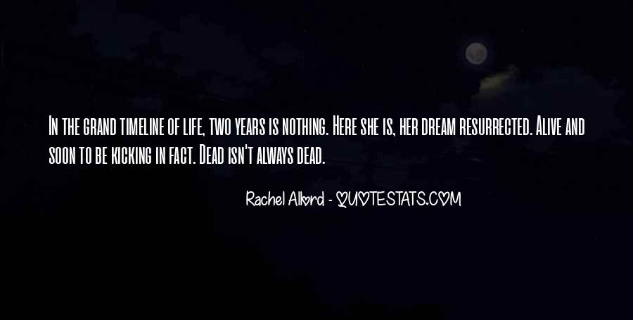 Alive And Dead Quotes #71460
