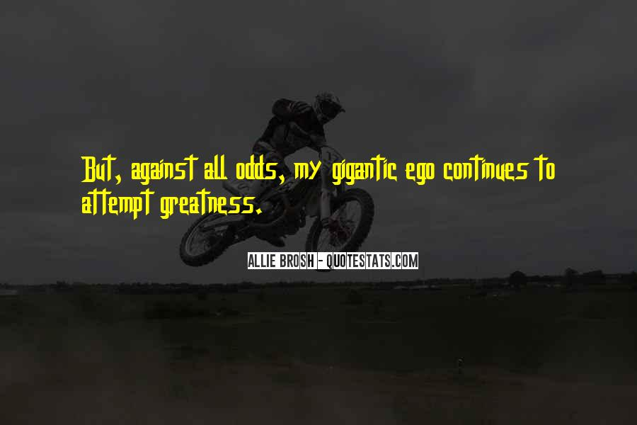 All Against Odds Quotes #1056798