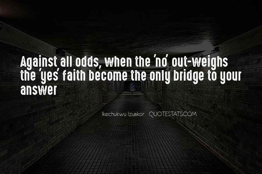 All Against Odds Quotes #1148579