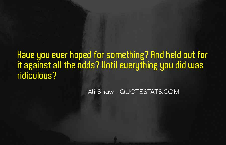 All Against Odds Quotes #1302532
