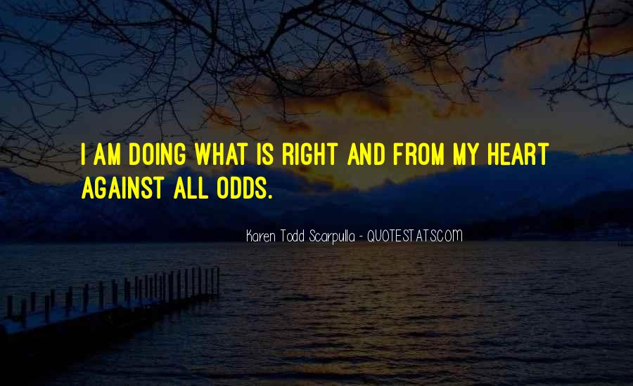 All Against Odds Quotes #1384448