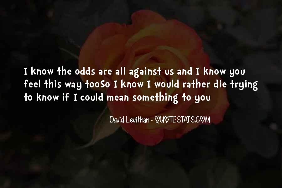 All Against Odds Quotes #418369