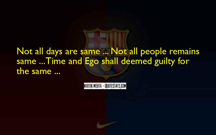 All Days Are Same Quotes #1180145